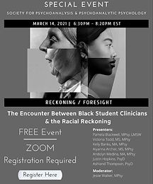 Society For Psychoanalysis & Psychoanalytic Psychology and The Encounter Between Black Student Clinicians & the Racial Reckoning; I am honored to be one of the Presenters!