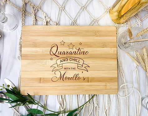 Engraved Board - Quarantine & Chill with the family