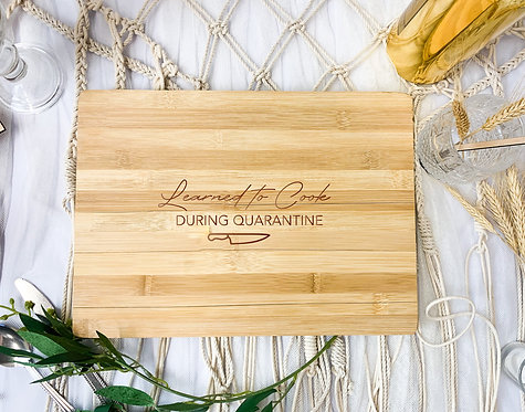 Engraved Board - Learned to Cook During Quarantine