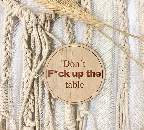 Engraved Coasters - Don't Fck up the table (Pack of 4)