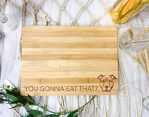 """Engraved Board -""""You Gonna Eat That?"""