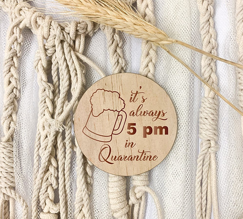Engraved Coasters - Always 5pm in Quarantine (Pack of 4)