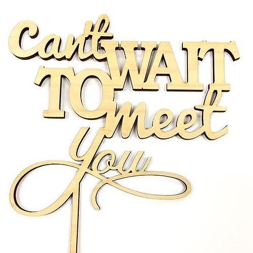 Can't Wait To Meet You Cake Topper