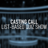CASTING CALL FOR NEW LIST-BASED QUIZ SHOW