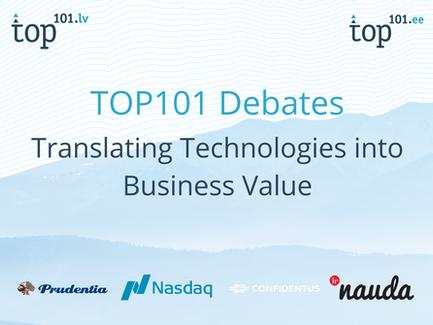 TOP101 Debatt: Tehnoloogia muutmine äriväärtuseks