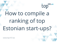 How to compile a ranking of top Estonian start-ups?