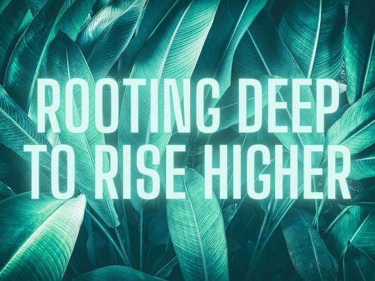 Rooting Deep