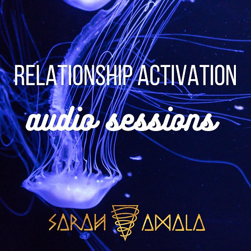 Relationship Activation - Audio Sessions
