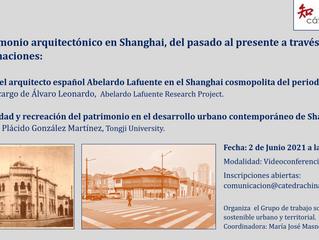 """WEBINAR """"El patrimonio arquitectónico en Shanghai, del pasado al presente por dos aproximaciones"""""""
