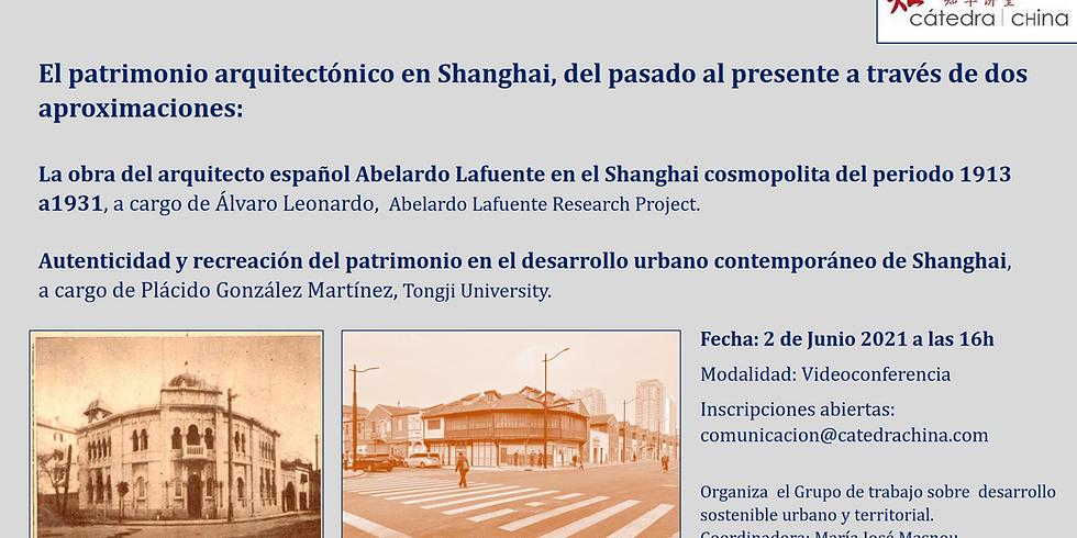 """WEBINAR: """"El patrimonio arquitectónico en Shanghai, del pasado al presente a través de dos aproximaciones"""""""