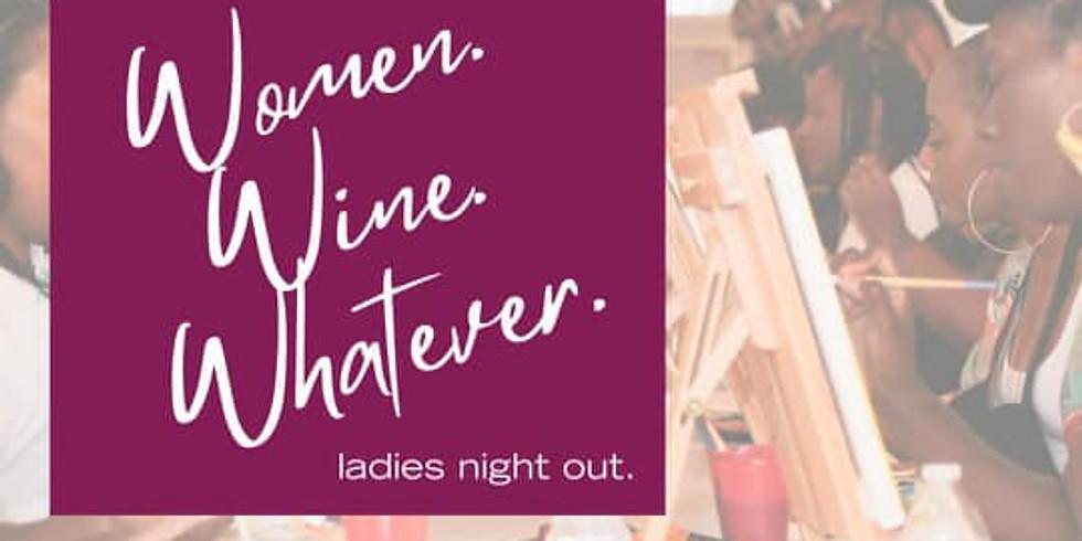 Women. Wine. Whatever.