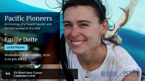 """Pacific Pioneers : Archaeology in the """"Sea of Islands"""" and the first women in the field"""