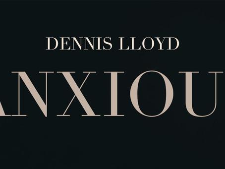 """""""Anxious"""" - Il nuovo singolo di Dennis Lloyd!"""