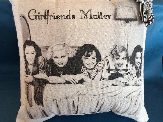 Girlfriends Matter Pillow