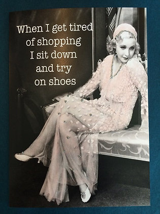 Greeting Card - Tired of Shopping