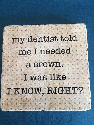 Coaster - I need a crown