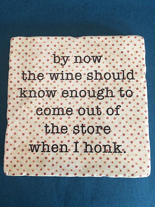 Coaster - By now the wine should know...