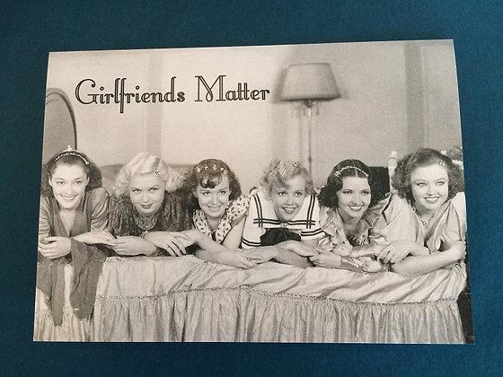 Greeting Card - Girlfriends Matter