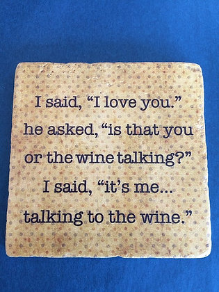 Coaster - It's me talking to the wine