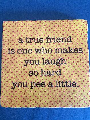 Coaster - A true friend