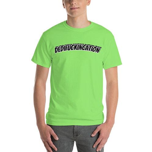 Dedi-Fuckin-Cation Short Sleeve T-Shirt