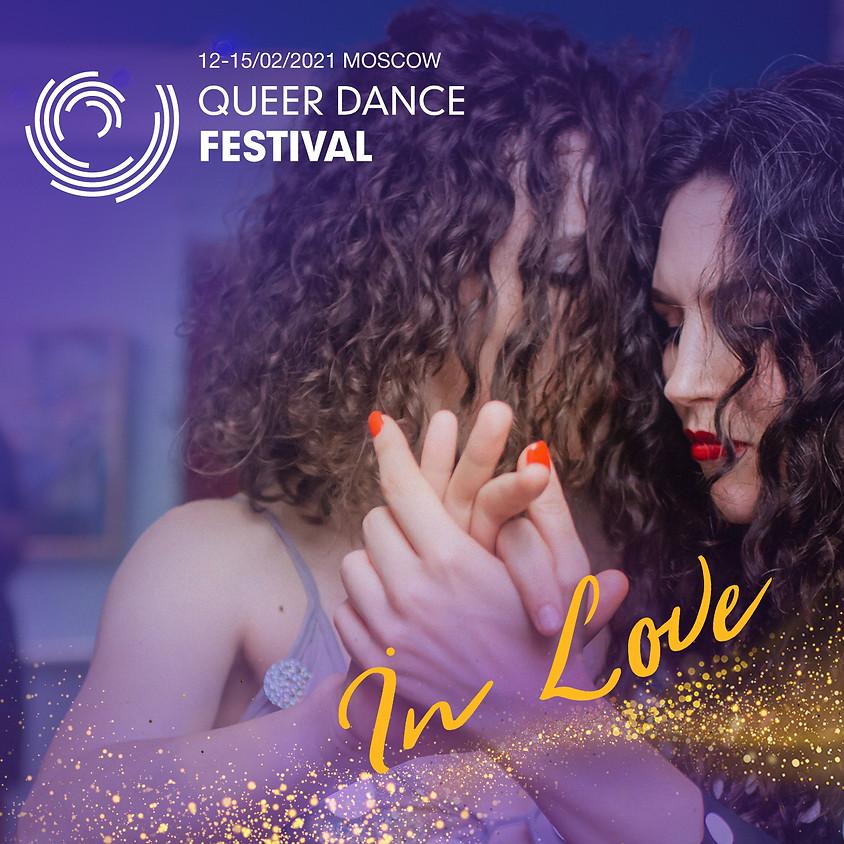 "VII Queer Dance Festival 12-15/02/21 Moscow VII ФЕСТИВАЛЬ КВИР-ТАНЦЕВ ""IN LOVE"""