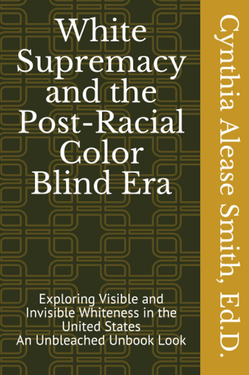 White Supremacy and the Post-Racial Color Blind Era