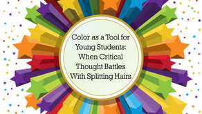 Color as a Tool for Young Students: When Critical Thought Battles With Splitting Hairs