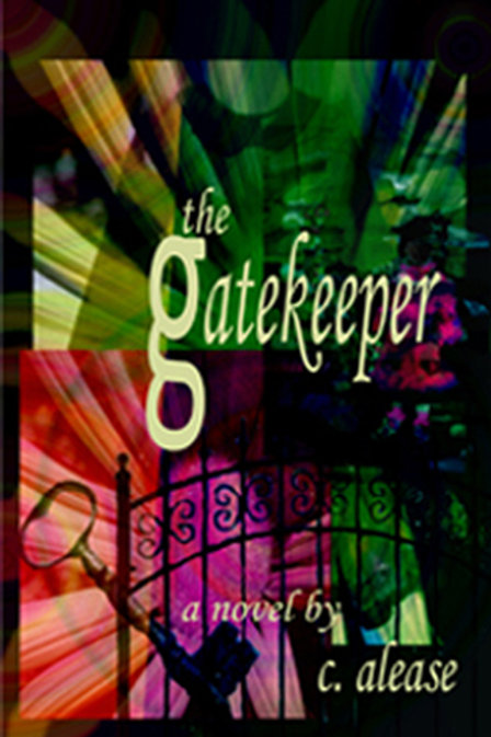The Gatekeeper, a Novel by C. Alease