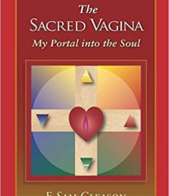 LEFT EYE: The Sacred Vagina – My Portal into the Soul, by Sam Gleason