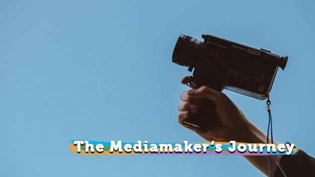 The Mediamaker's Journey