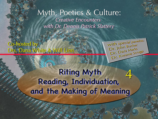 Myth, Poetics & Culture: Creative Encounters – Riting Myth: Reading, Individuation and the