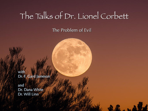 The Talks of Dr. Lionel Corbett – 1 – Religious Function of the Psyche