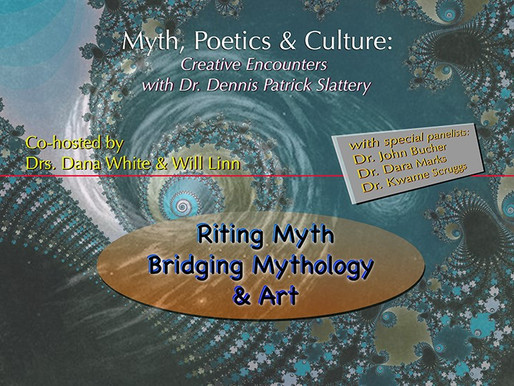Creative Encounters with Dr. Dennis Patrick Slattery #1: Riting Myth – Bridging Mythology and