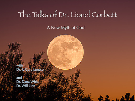 The Talks of Lionel Corbett – 8 – A New Myth of God – A Depth Psychological Approach