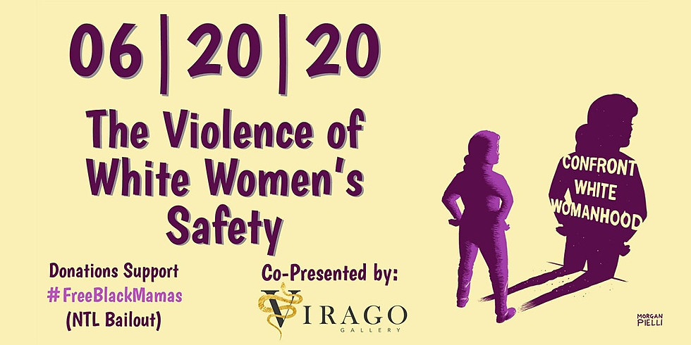 The Violence of White Women's Safety by Confront White Womanhood