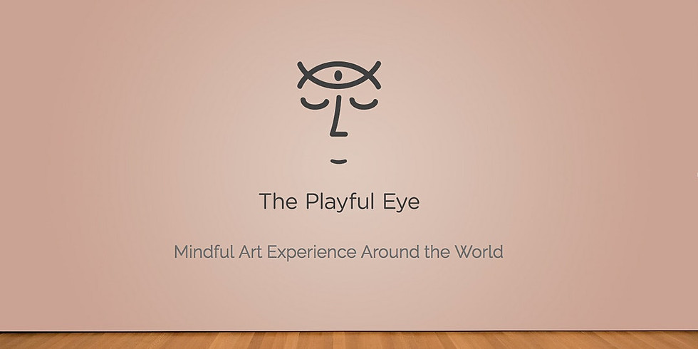 Playful Eye: Mindful Art Experience Around the World