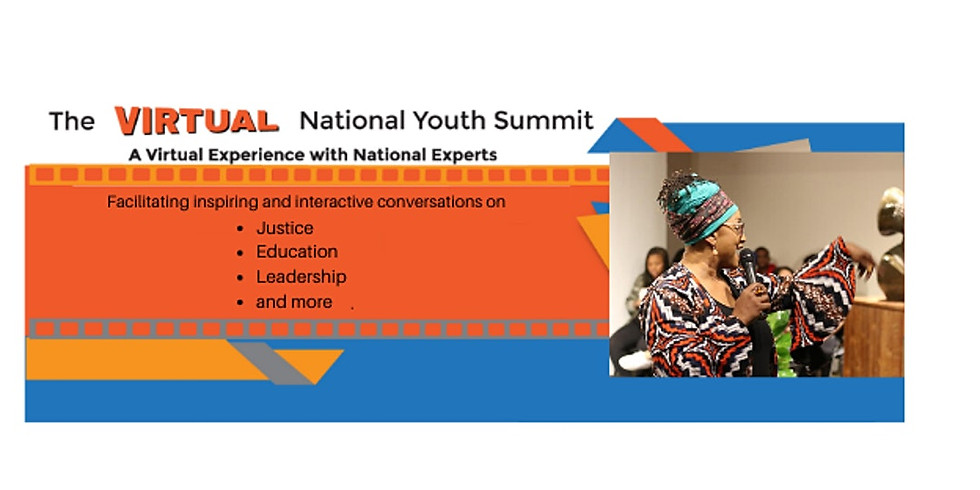 The Virtual National Youth Summit on Education, justice, and Leadership