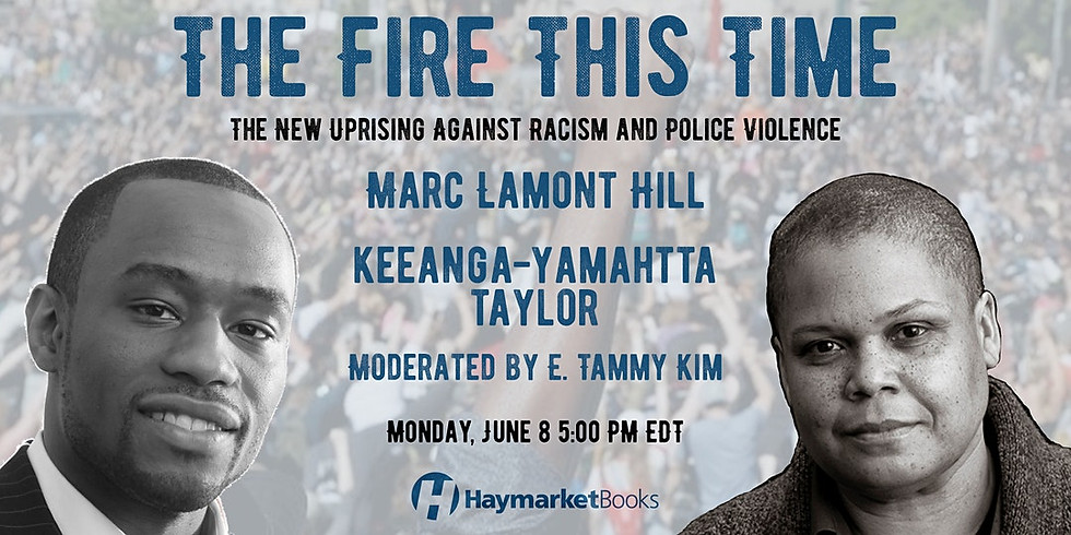 The Fire This Time: The New Uprising Against Racism and Police Violence