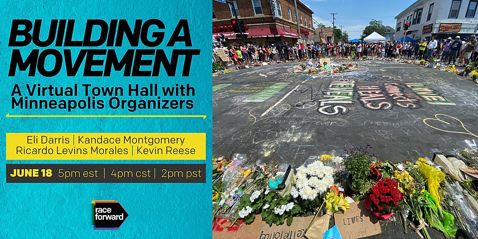 Building a Movement : A Virtual Town Hall with Minneapolis Organizers