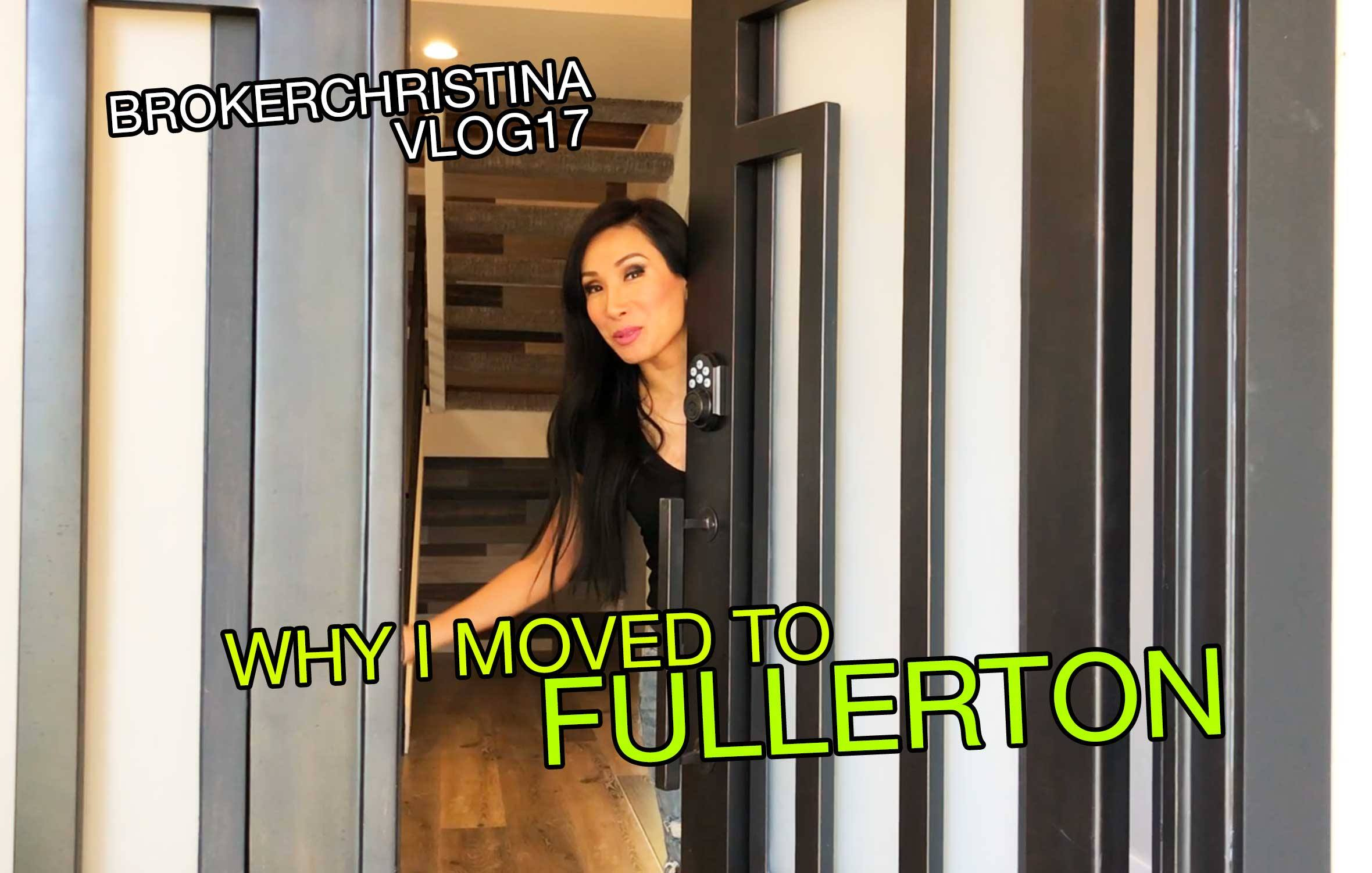WHY I MOVED TO FULLERTON | BROKERCHRISTINA VLOG17