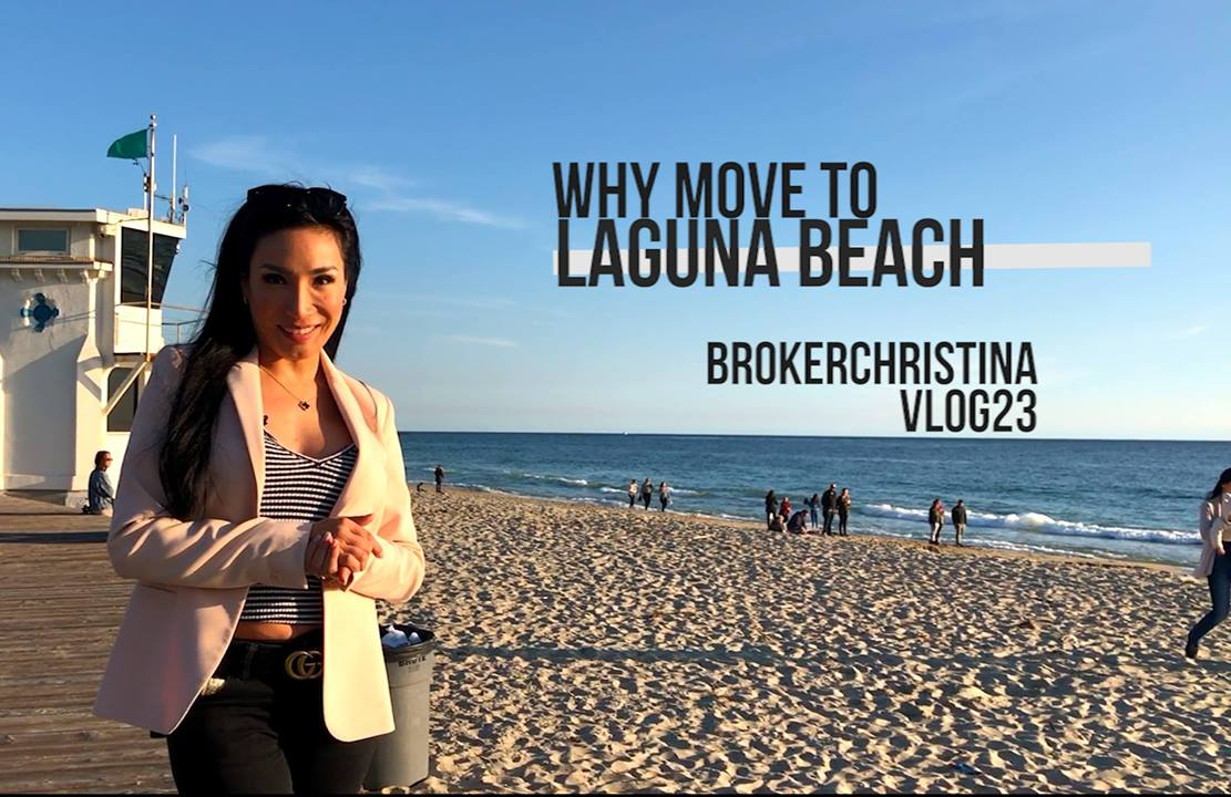 WHY MOVE TO LAGUNA BEACH | BROKERCHRISTINA VLOG23