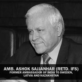 Amb. Ashok Sajjanhar (Retd. IFS)