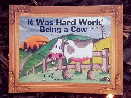 'It was hard work being a cow'