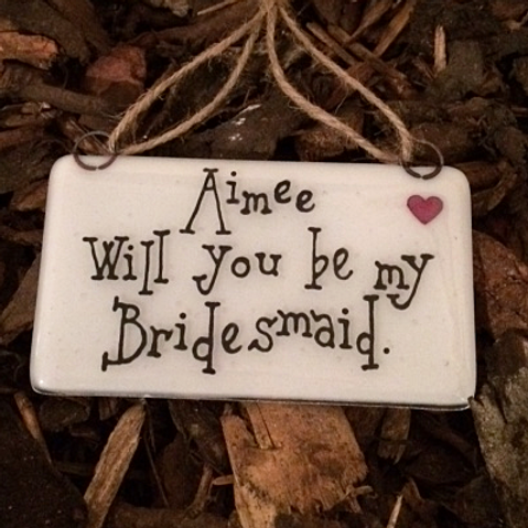 4eva Fused glass hanger Will you be my bridesmaid?