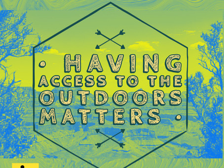 Having Access To The Outdoors Matters