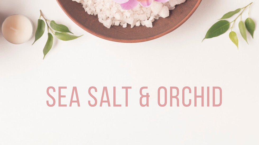 Sea Salt & Orchid