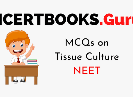 MCQs on Tissue Culture For NEET 2020