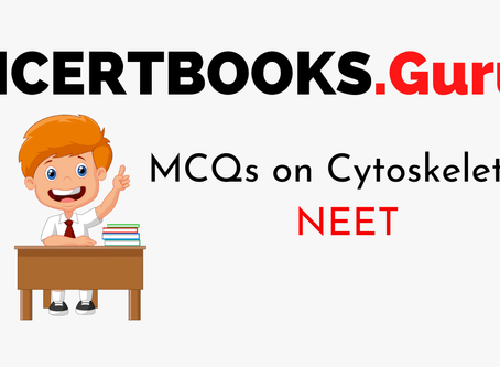 Questions And Answers on Cytoskeleton For NEET 2020