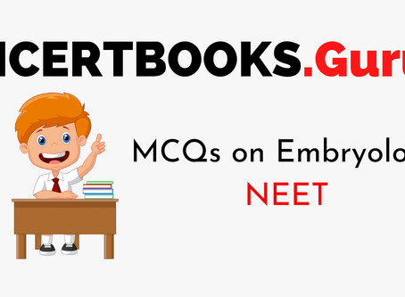 MCQs on Embryology For NEET 2020